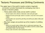 tectonic processes and shifting continents
