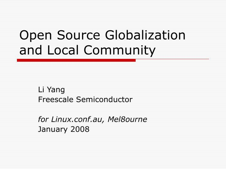 open source globalization and local community n.