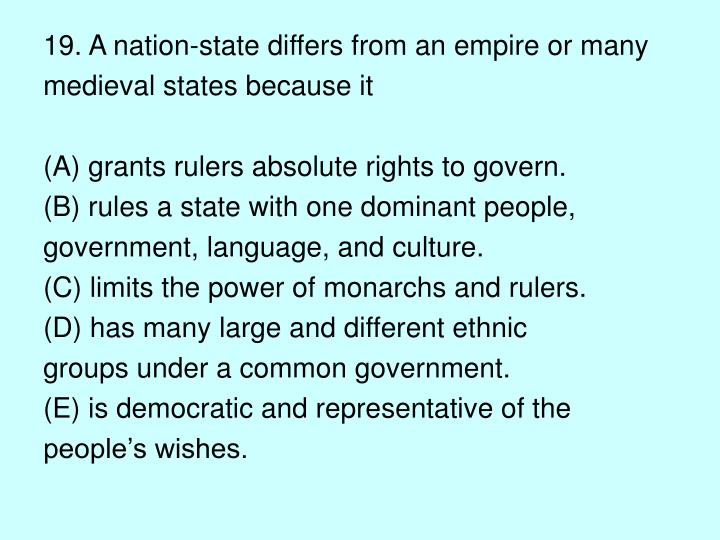 19. A nation-state differs from an empire or many