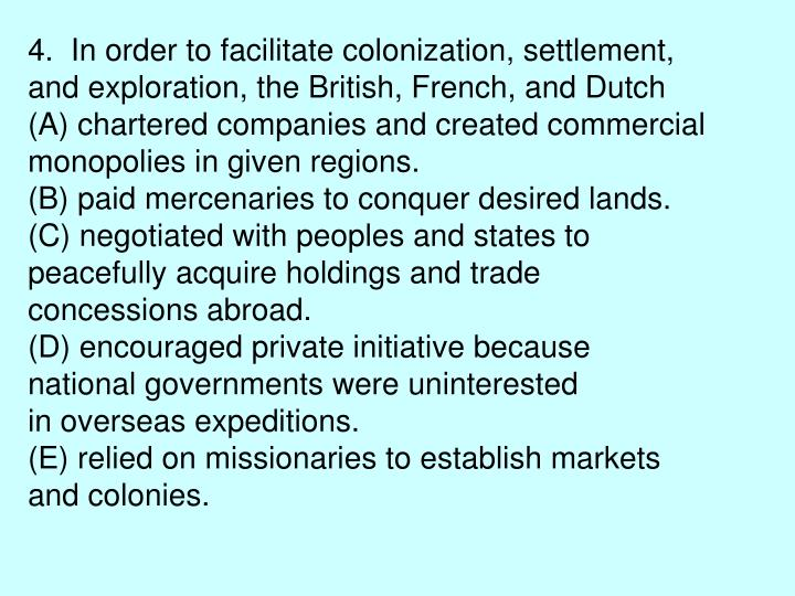 4.  In order to facilitate colonization, settlement,