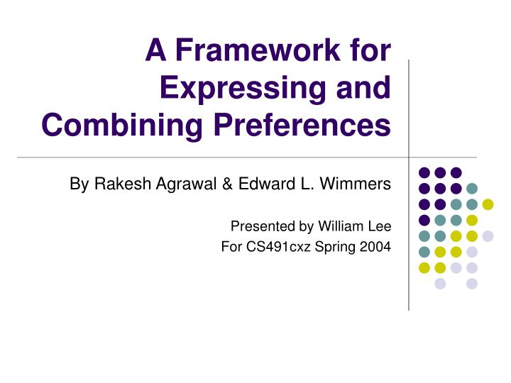 a framework for expressing and combining preferences n.