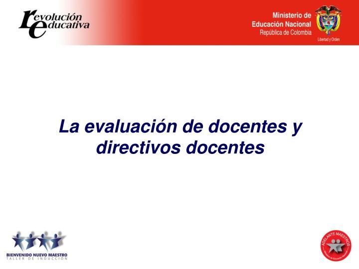 La evaluaci n de docentes y directivos docentes
