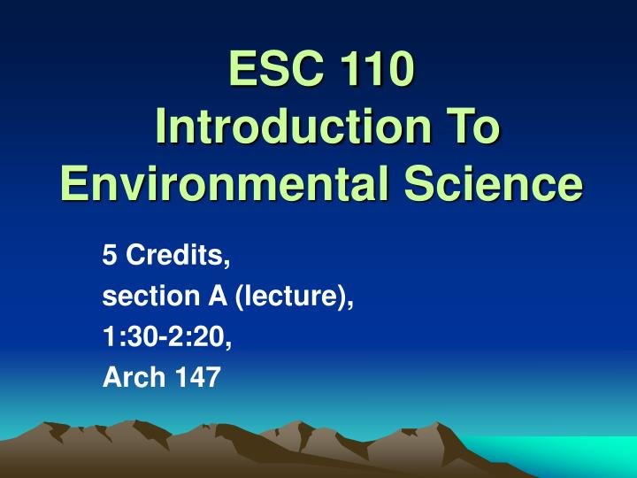 esc 110 introduction to environmental science n.