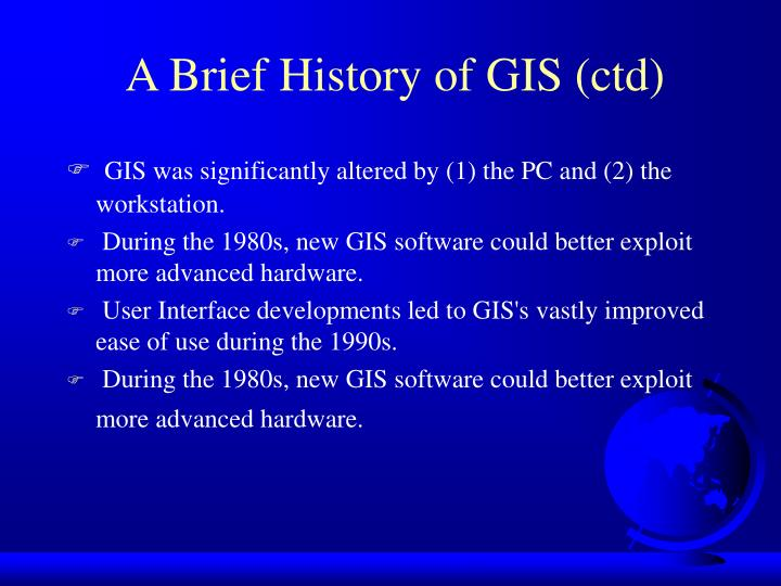 A Brief History of GIS (ctd)