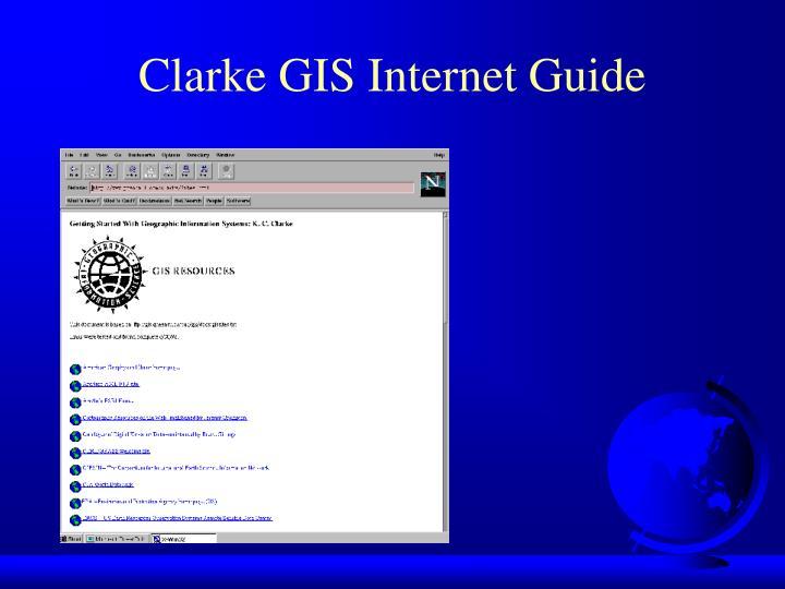 Clarke GIS Internet Guide