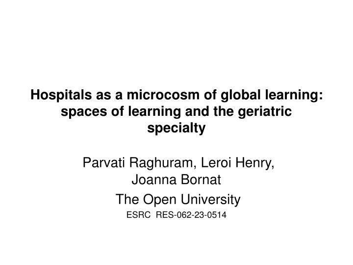 hospitals as a microcosm of global learning spaces of learning and the geriatric specialty n.