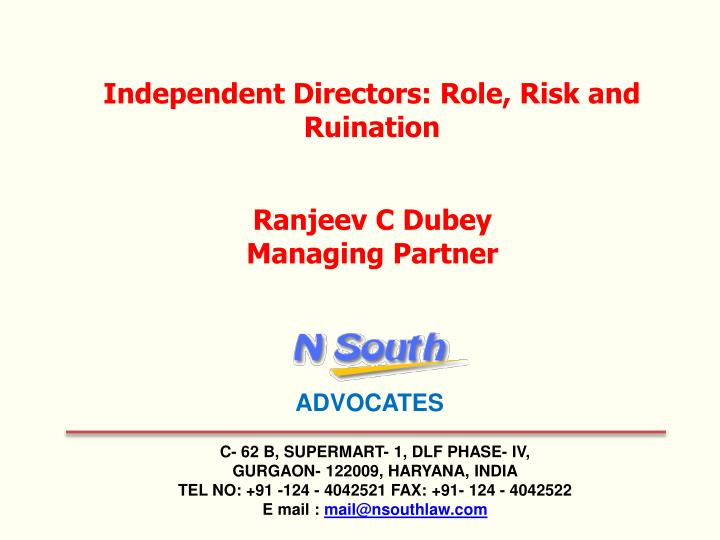 Independent Directors: Role, Risk and Ruination