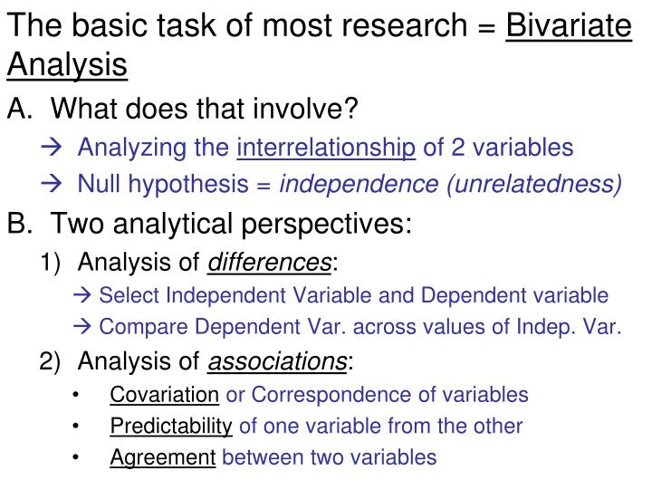 The basic task of most research bivariate analysis