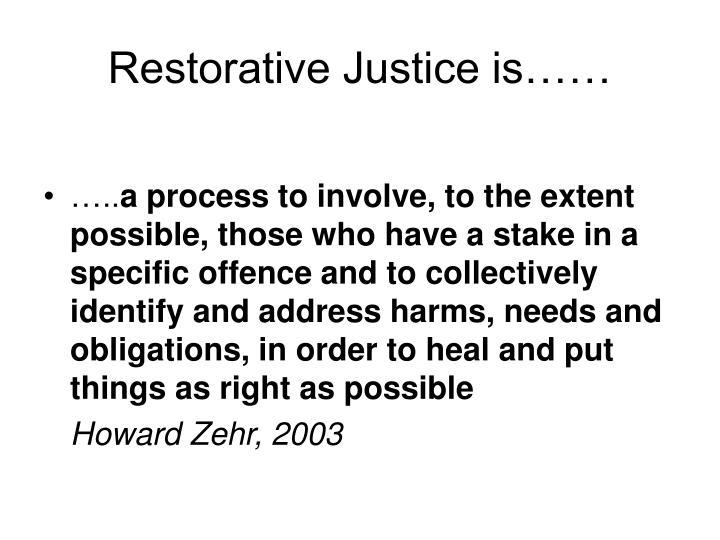 Restorative justice is