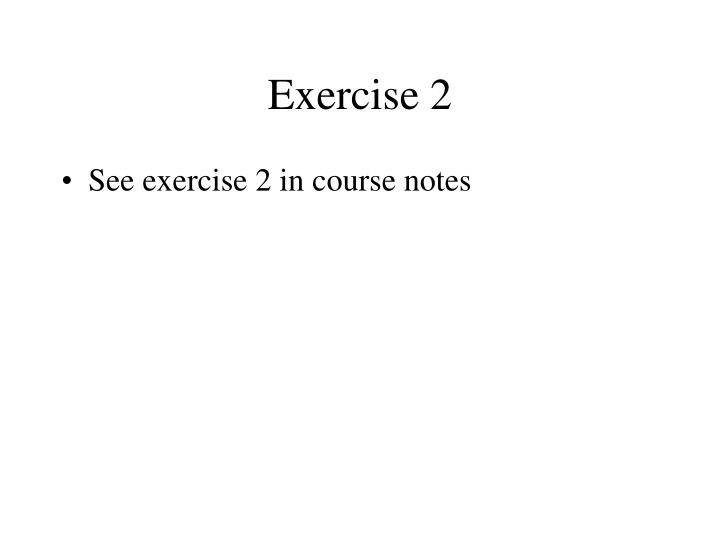 Exercise 2