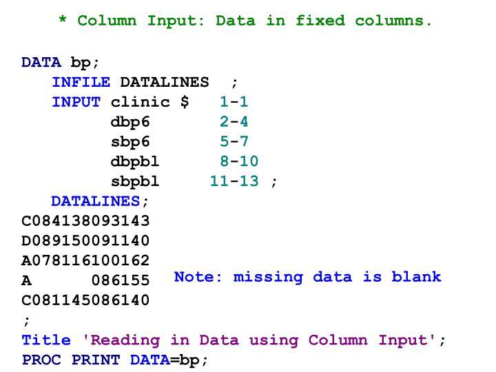 * Column Input: Data in fixed columns.
