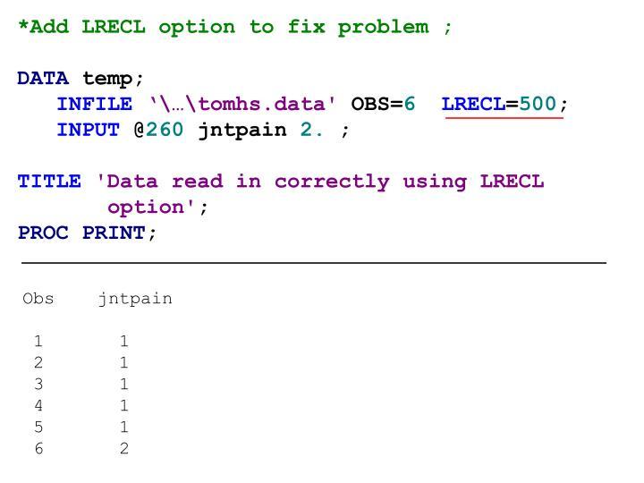 *Add LRECL option to fix problem ;