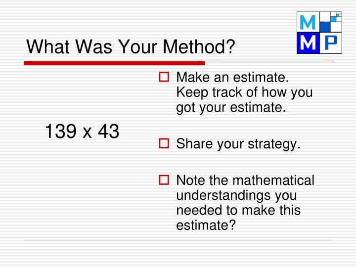 What was your method