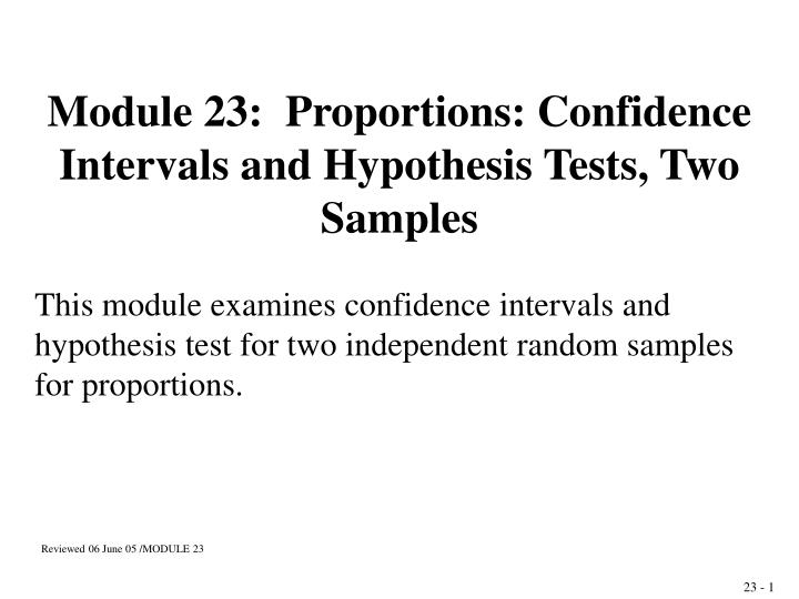 module 23 proportions confidence intervals and hypothesis tests two samples n.