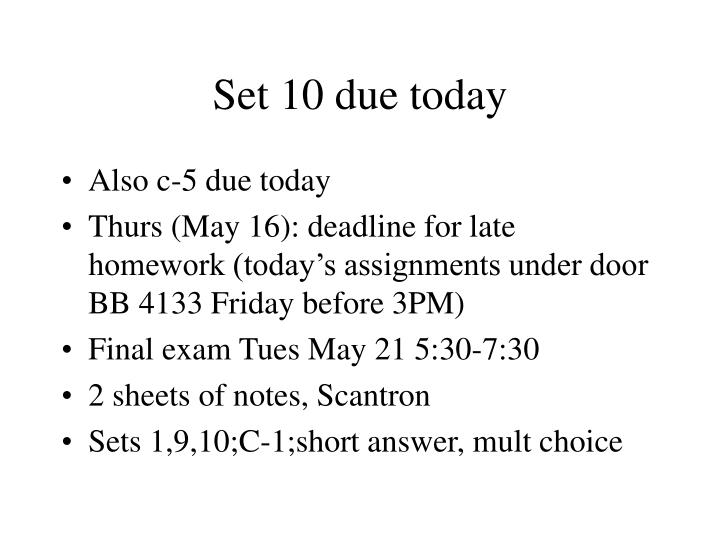 set 10 due today n.
