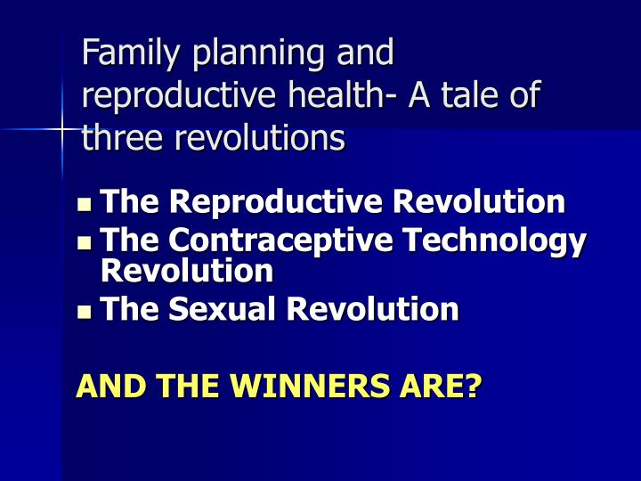 Family planning and reproductive health- A tale of three revolutions