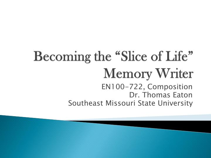 Becoming the slice of life memory writer