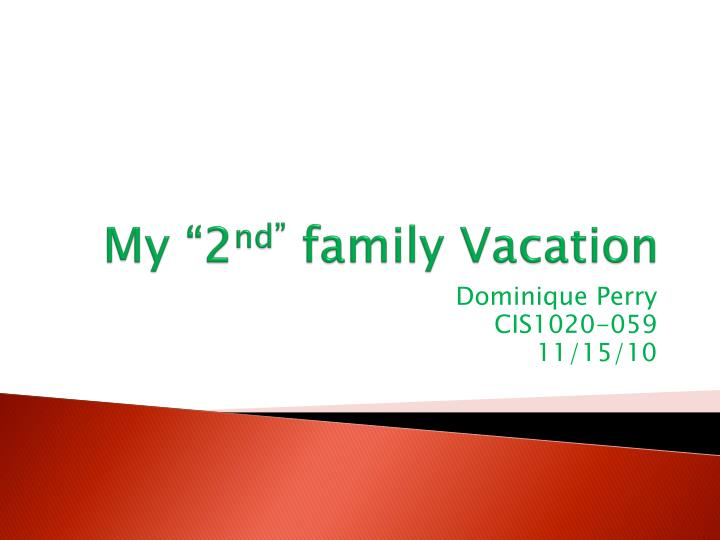 my 2 nd family vacation n.