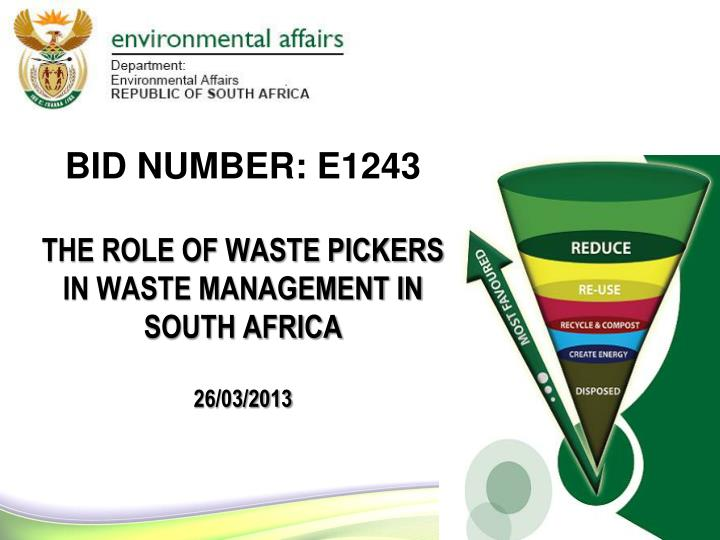 bid number e1243 the role of waste pickers in waste management in south africa 26 03 2013 n.