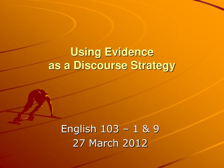 Using evidence as a discourse strategy