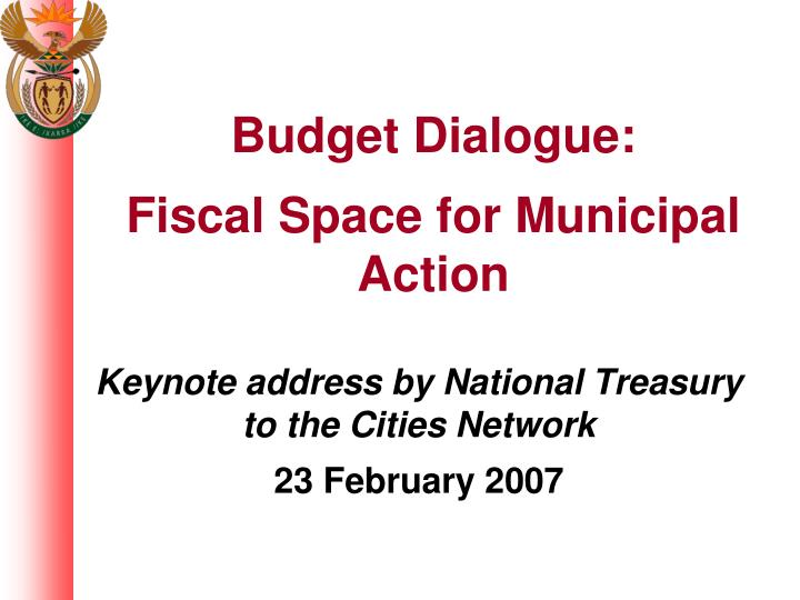 keynote address by national treasury to the cities network 23 february 2007 n.