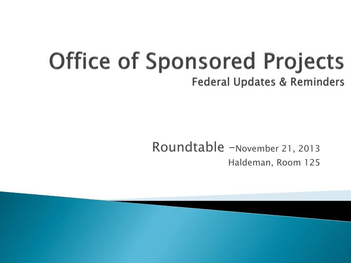 office of sponsored projects federal updates reminders n.
