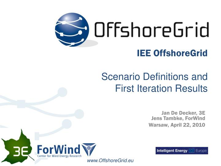 iee offshoregrid scenario definitions and first iteration results n.