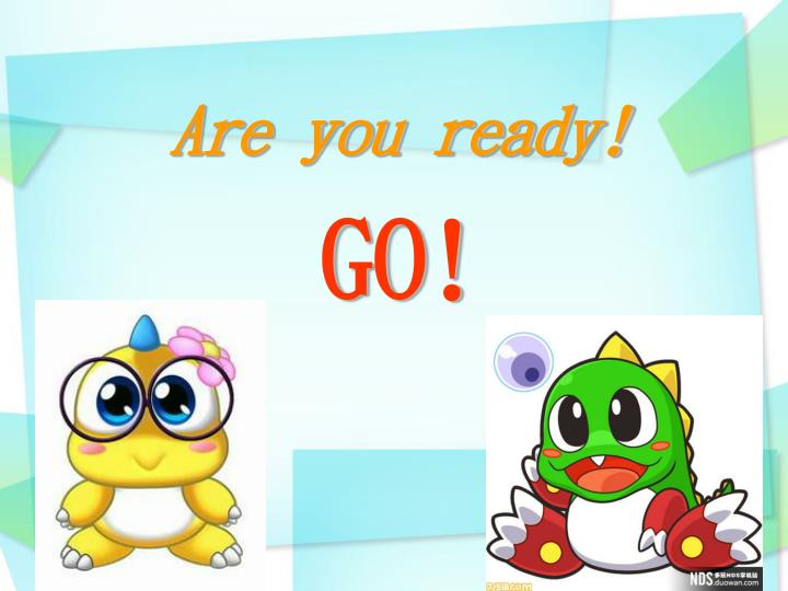 are you ready go n.