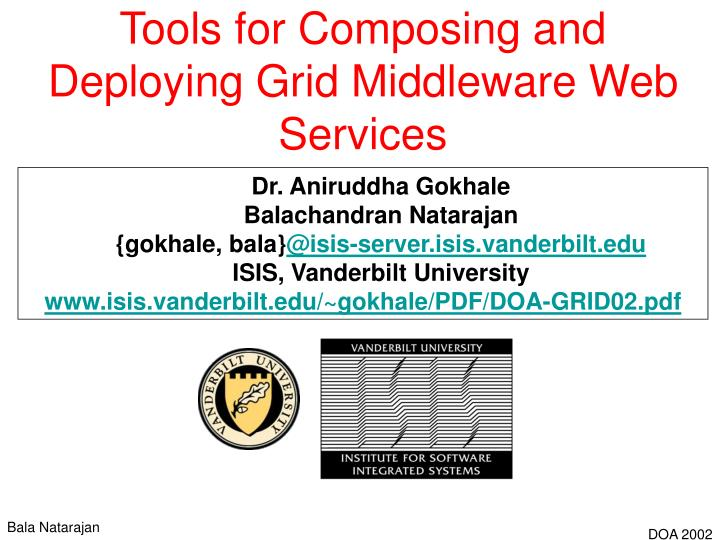 tools for composing and deploying grid middleware web services n.