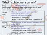 what is dialogue you ask