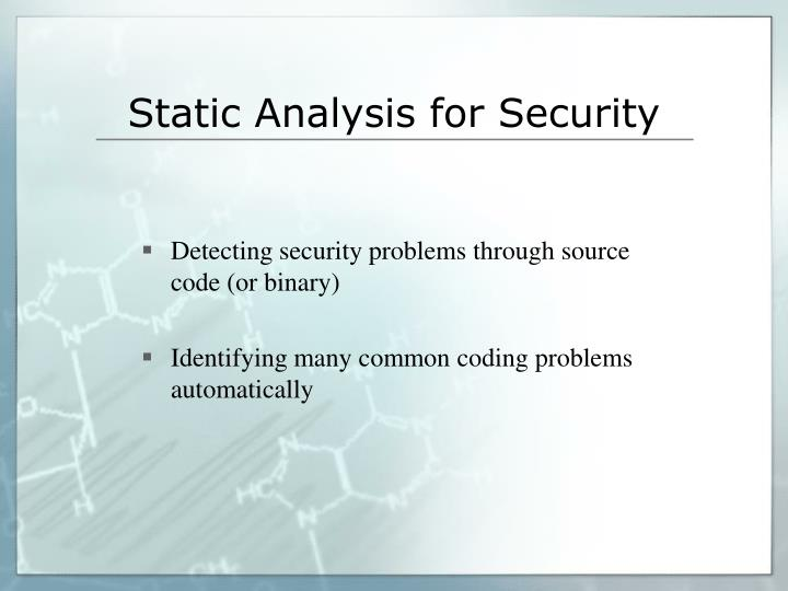 Static analysis for security1