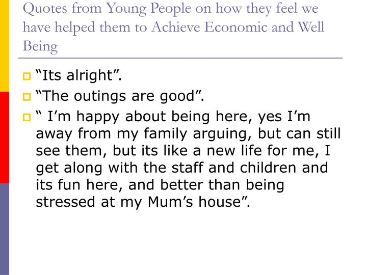 Quotes from Young People on how they feel we have helped them to Achieve Economic and Well Being