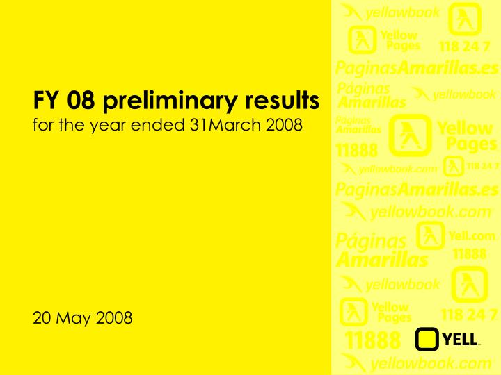 fy 08 preliminary results for the year ended 31march 2008 n.