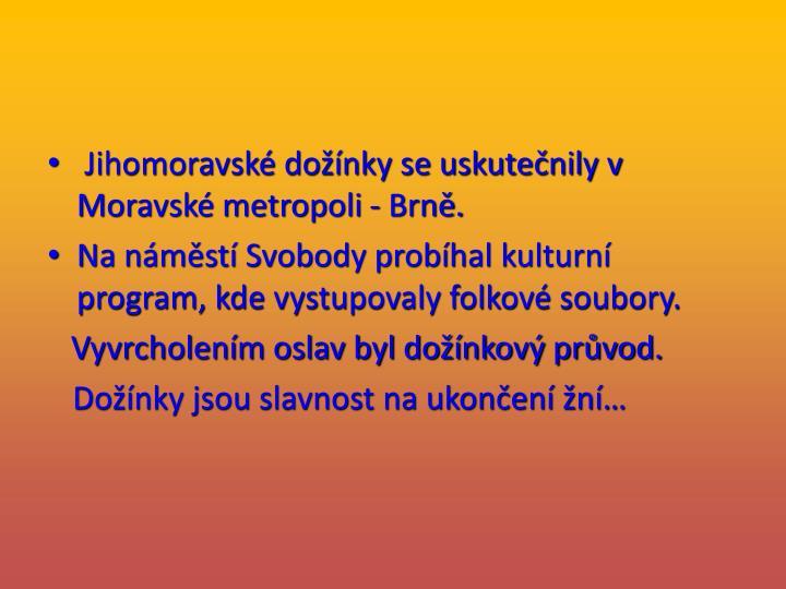 Jihomoravské dožínky se uskutečnily v Moravské metropoli - Brně.