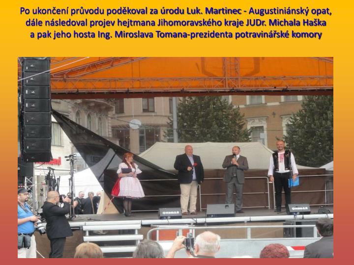 Po ukončení průvodu poděkoval za úrodu Luk. Martinec - Augustiniánský opat,