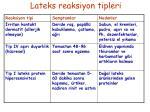 lateks reaksiyon tipleri