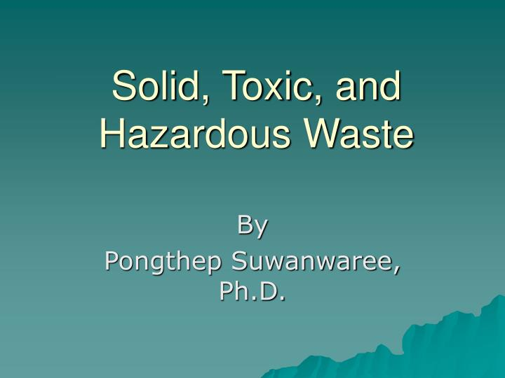 solid toxic and hazardous waste n.