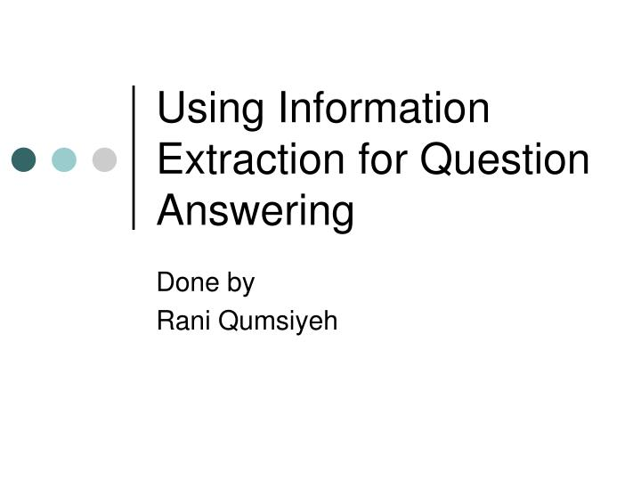 using information extraction for question answering n.