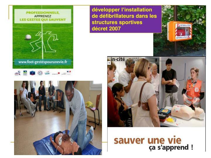 développer l'installation de défibrillateurs dans les structures sportives