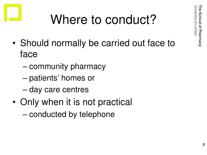 Where to conduct?