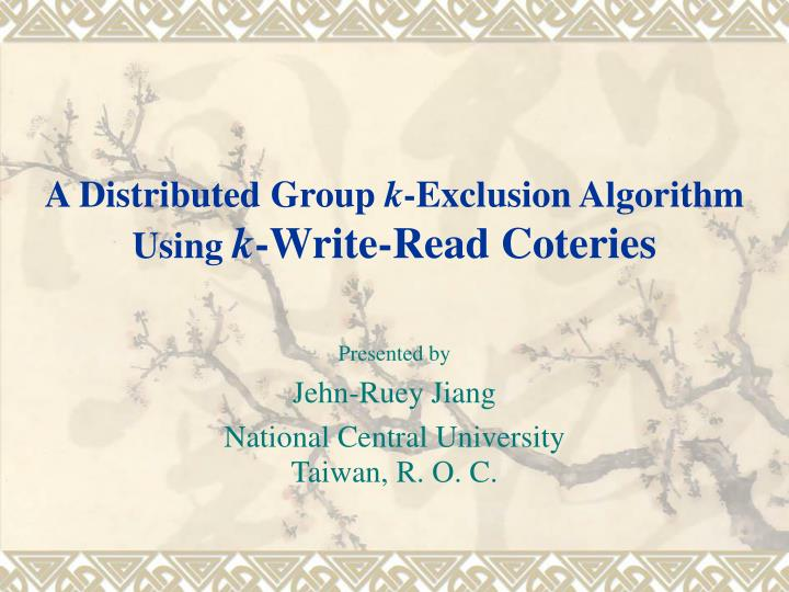 a distributed group k exclusion algorithm using k write read coteries n.