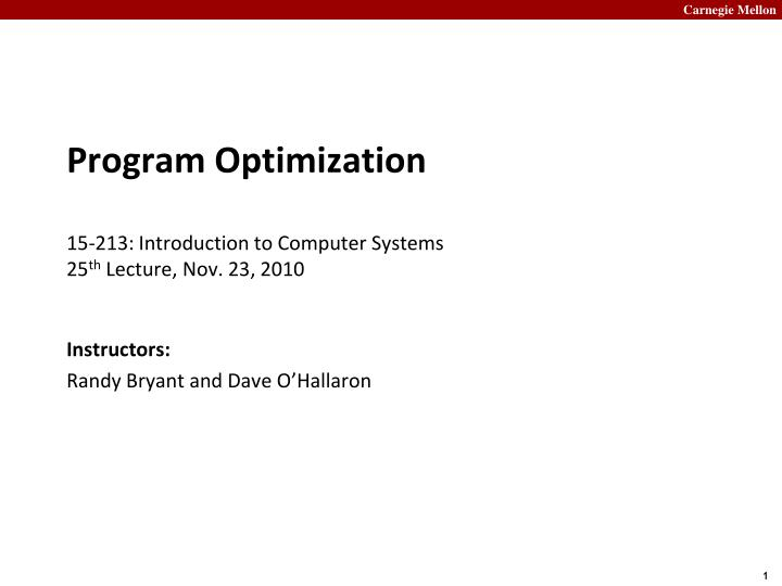 program optimization 15 213 introduction to computer systems 25 th lecture nov 23 2010 n.