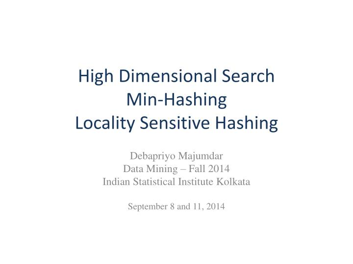 high dimensional search min hashing locality sensitive hashing n.