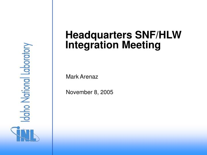 headquarters snf hlw integration meeting n.