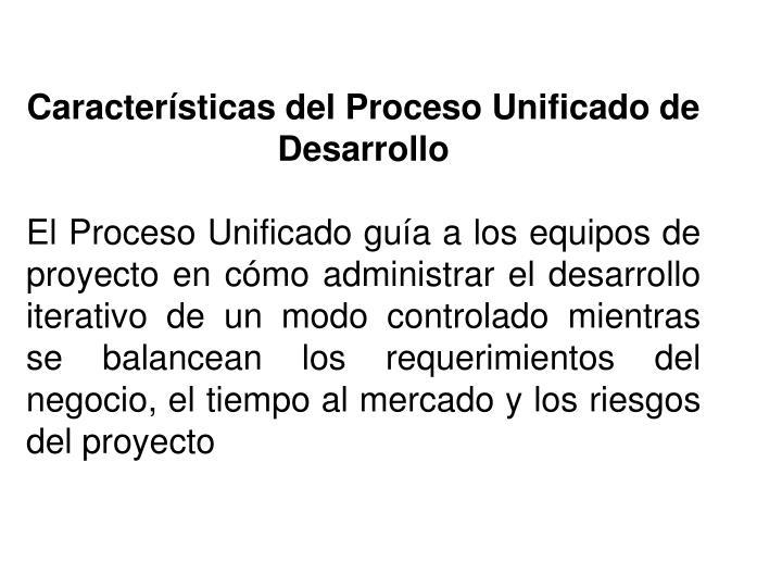 Características del Proceso Unificado de Desarrollo