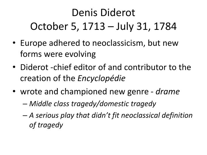 Denis diderot october 5 1713 july 31 17841