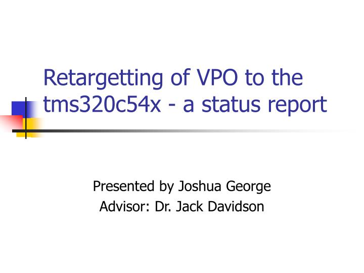 retargetting of vpo to the tms320c54x a status report n.