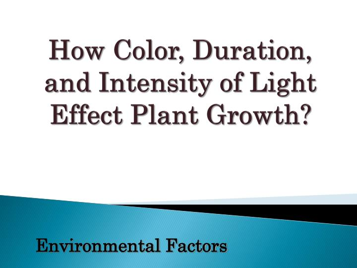how color duration and intensity of light effect plant growth n.