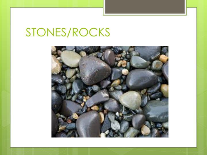 STONES/ROCKS