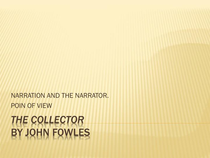 narration and the narrator poin of view n.